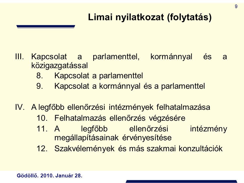 Gödöllő. 2010. Január 28. 9 III.Kapcsolat a parlamenttel, kormánnyal és a közigazgatással 8.Kapcsolat a parlamenttel 9.Kapcsolat a kormánnyal és a par