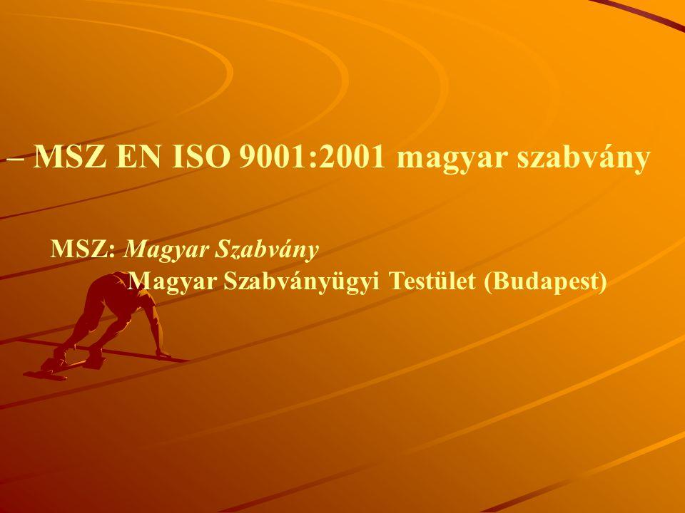 AZ ISO 9000 SZABVÁNYSOROZAT – nem egyetlen termékre vagy szolgáltatásra vonatkozó előírásokat tartalmaz, hanem a szervezet működésének egészét átszövő minőségügyi rendszerrel kapcsolatos általános követelményeket – nem kötelező érvényű (1995.