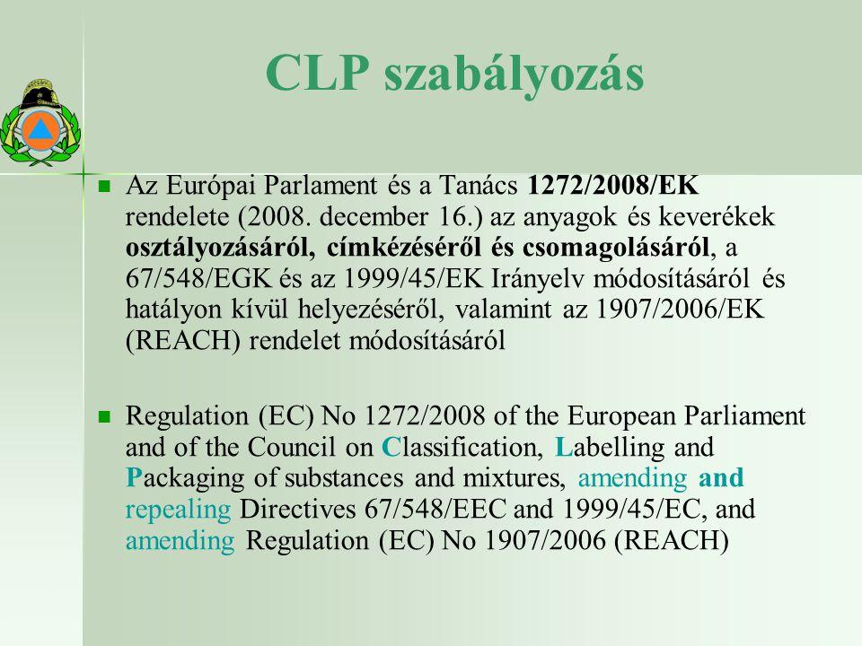 9 CLP szabályozás Az Európai Parlament és a Tanács 1272/2008/EK rendelete (2008.
