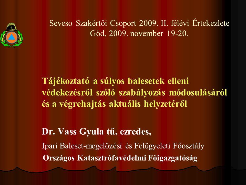 Seveso Szakértői Csoport 2009. II. félévi Értekezlete Göd, 2009.