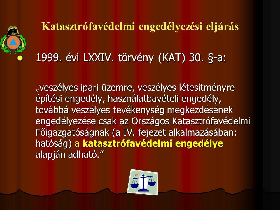 Katasztrófavédelmi engedélyezési eljárás 1999. évi LXXIV.