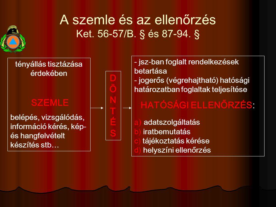 A szemle és az ellenőrzés Ket. 56-57/B. § és 87-94.