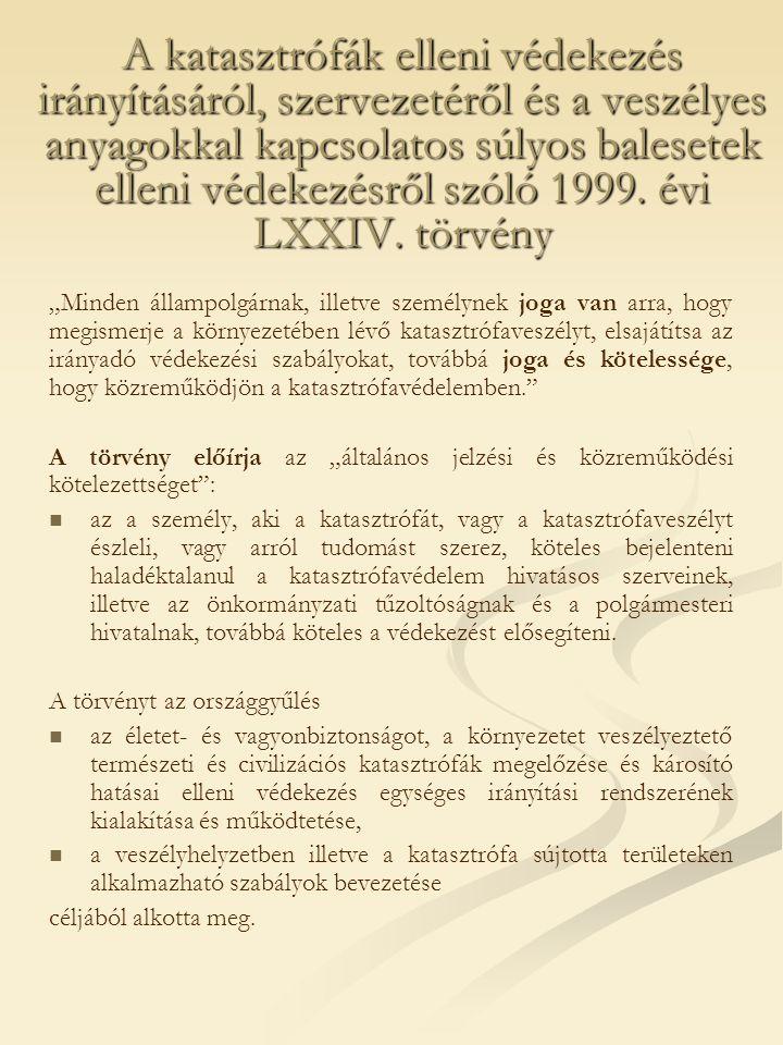 A katasztrófák elleni védekezés irányításáról, szervezetéről és a veszélyes anyagokkal kapcsolatos súlyos balesetek elleni védekezésről szóló 1999. év