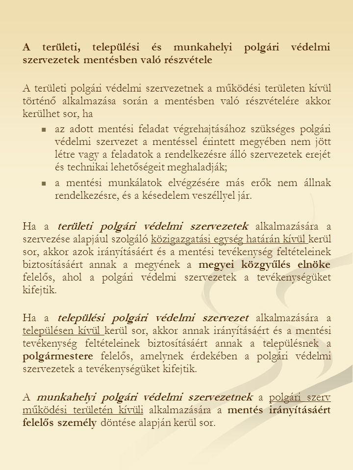 A területi, települési és munkahelyi polgári védelmi szervezetek mentésben való részvétele A területi polgári védelmi szervezetnek a működési területe