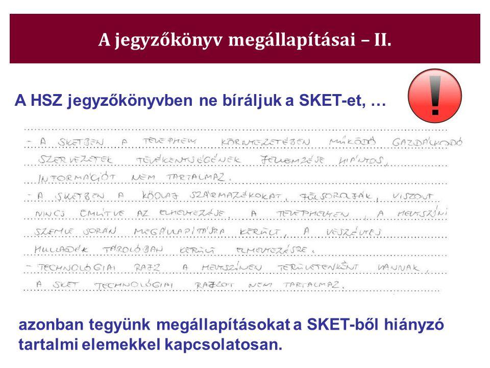 A HSZ jegyzőkönyvben ne bíráljuk a SKET-et, … azonban tegyünk megállapításokat a SKET-ből hiányzó tartalmi elemekkel kapcsolatosan.