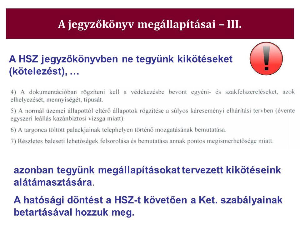 A HSZ jegyzőkönyvben ne tegyünk kikötéseket (kötelezést), … azonban tegyünk megállapításokat tervezett kikötéseink alátámasztására. A hatósági döntést