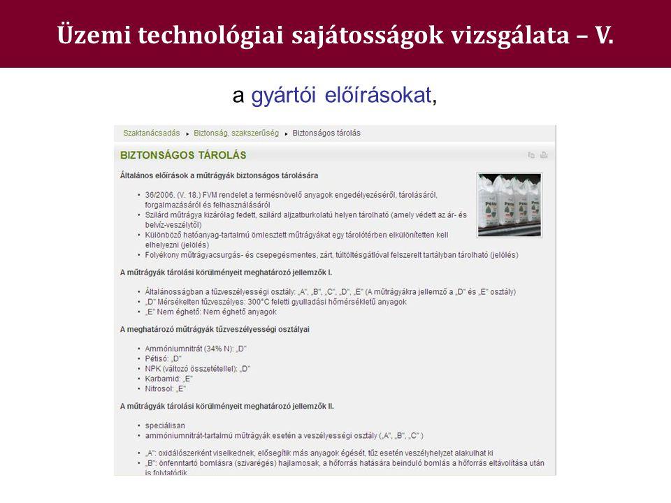 Üzemi technológiai sajátosságok vizsgálata – V. a gyártói előírásokat,