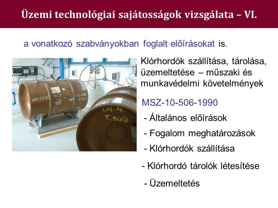 Üzemi technológiai sajátosságok vizsgálata – VI.a vonatkozó szabványokban foglalt előírásokat is.