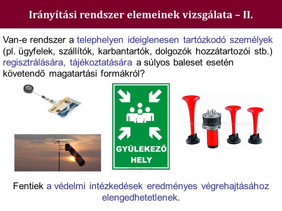 Irányítási rendszer elemeinek vizsgálata – II. Fentiek a védelmi intézkedések eredményes végrehajtásához elengedhetetlenek. Van-e rendszer a telephely