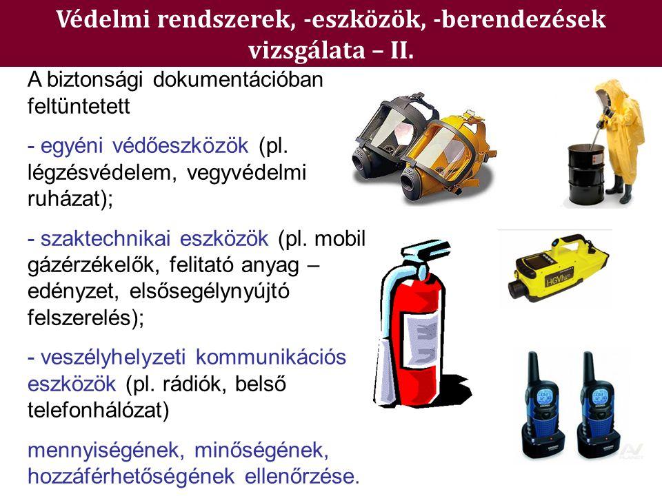 Védelmi rendszerek, -eszközök, -berendezések vizsgálata – II. A biztonsági dokumentációban feltüntetett - egyéni védőeszközök (pl. légzésvédelem, vegy