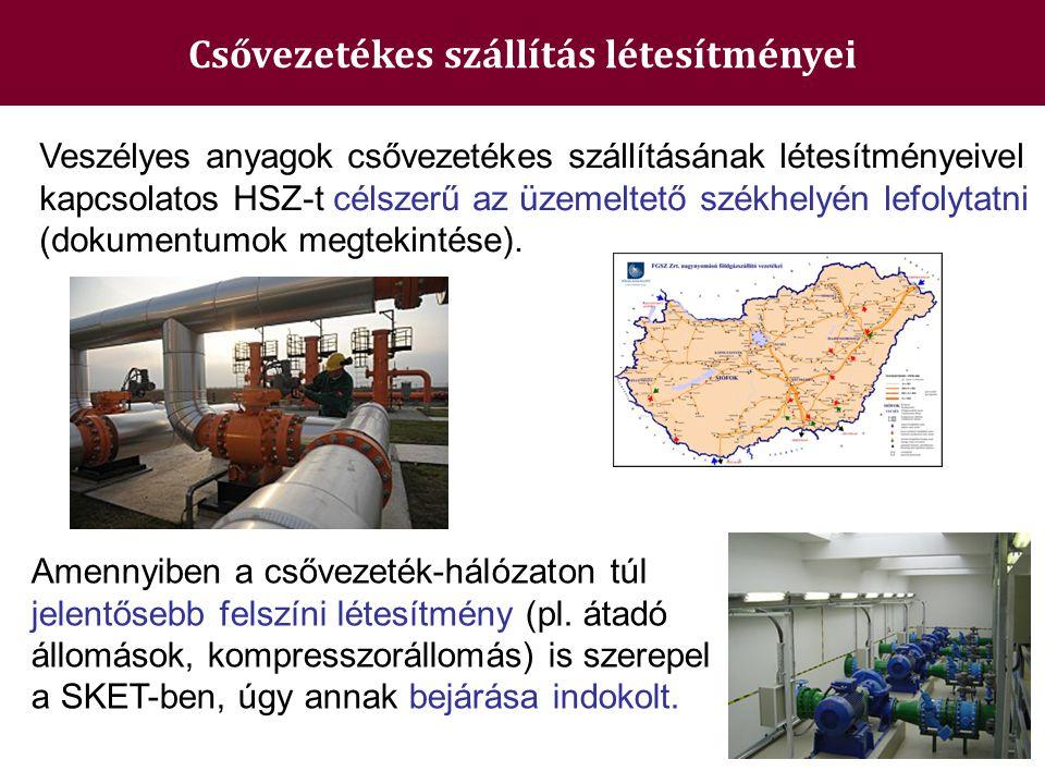Csővezetékes szállítás létesítményei Veszélyes anyagok csővezetékes szállításának létesítményeivel kapcsolatos HSZ-t célszerű az üzemeltető székhelyén