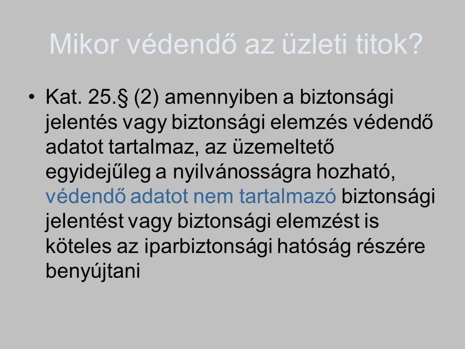 Kat.30.§(2) A biztonsági jelentés vagy biztonsági elemzés nyilvános, és a veszélyeztetett település polgármesterének biztosítania kell, hogy abba a külön jogszabályban meghatározottaknak megfelelően bárki betekinthessen.
