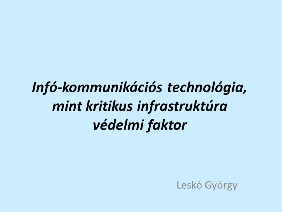 Infó-kommunikációs technológia az információs társadalom alapja információs infrastukturák működtetéséhez elengedhetetlenül szükséges.
