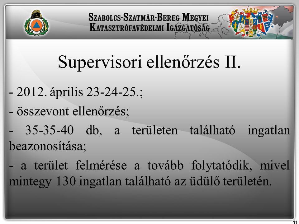 -11- - 2012. április 23-24-25.; - összevont ellenőrzés; - 35-35-40 db, a területen található ingatlan beazonosítása; - a terület felmérése a tovább fo