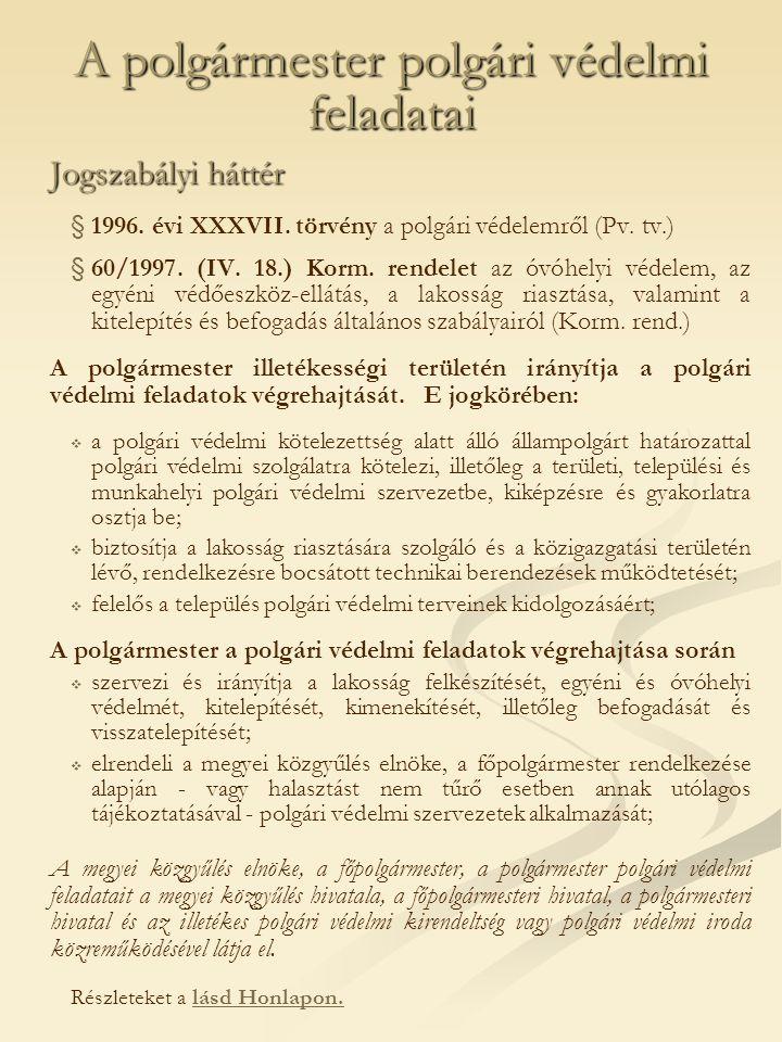 A polgármester polgári védelmi feladatai Jogszabályi háttér § §1996.