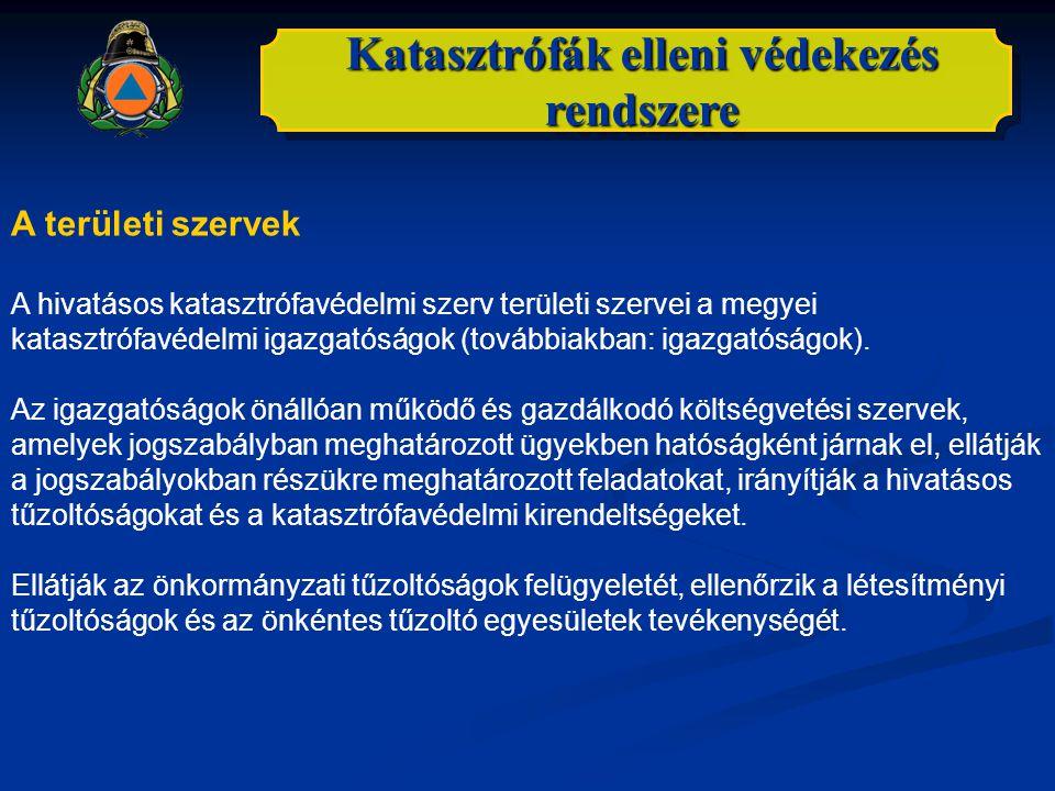 Katasztrófák elleni védekezés rendszere További bevonható szervek A katasztrófák elleni védekezésben és a következmények felszámolásában a következő szereplők is részt vesznek: - egyes állami szervezeteket kifejezetten mentési-elhárítási feladatok ellátására hoztak létre (pl.: Országos Mentőszolgálat), - egyes állami szervezetek katasztrófavédelmi feladatokat is ellátnak (pl.: Országos Meteorológiai Szolgálat, vízügyi igazgatóságok) - a Magyar Honvédség (ha az egyéb rendelkezésre álló erő- eszköz nem elégséges) - a rendvédelmi szervek