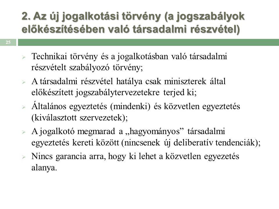 2. Az új jogalkotási törvény (a jogszabályok előkészítésében való társadalmi részvétel)  Technikai törvény és a jogalkotásban való társadalmi részvét