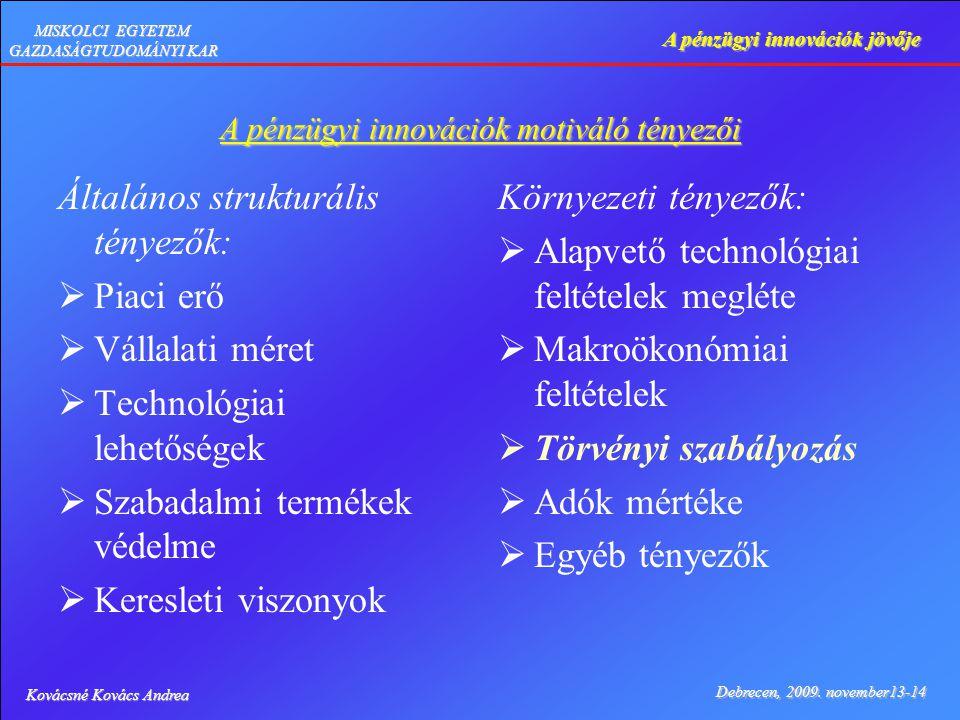 Kovácsné Kovács Andrea Debrecen, 2009. november13-14 A pénzügyi innovációk jövője MISKOLCI EGYETEM GAZDASÁGTUDOMÁNYI KAR A pénzügyi innovációk motivál
