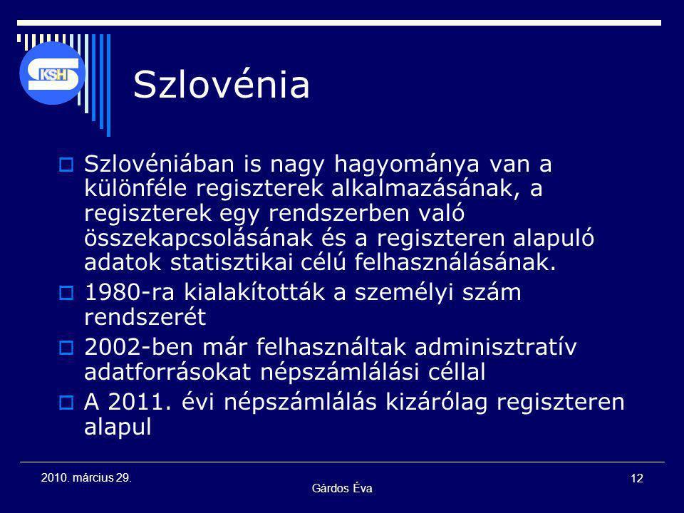 Gárdos Éva 12 2010. március 29. Szlovénia  Szlovéniában is nagy hagyománya van a különféle regiszterek alkalmazásának, a regiszterek egy rendszerben
