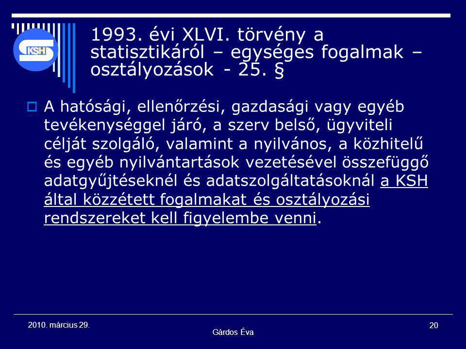 Gárdos Éva 20 2010. március 29. 1993. évi XLVI.