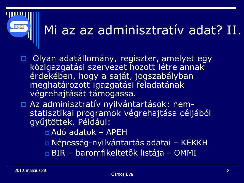 Gárdos Éva 24 2010.március 29. 2007. évi CI.