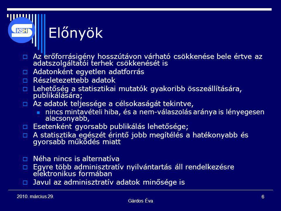 Gárdos Éva 27 2010.március 29. Népszámlálási célú adat- összekapcsolás feltételei  Jogi alap.