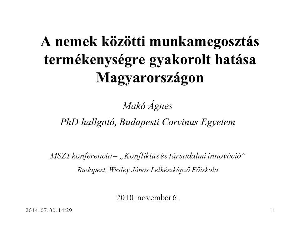 2014. 07. 30. 14:31 A nemek közötti munkamegosztás termékenységre gyakorolt hatása Magyarországon Makó Ágnes PhD hallgató, Budapesti Corvinus Egyetem