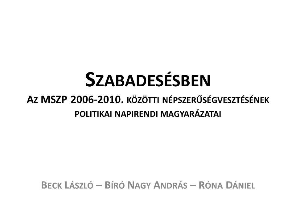 S ZABADESÉSBEN A Z MSZP 2006-2010.