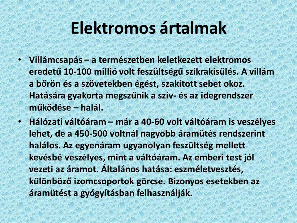 Elektromos ártalmak Villámcsapás – a természetben keletkezett elektromos eredetű 10-100 millió volt feszültségű szikrakisülés. A villám a bőrön és a s