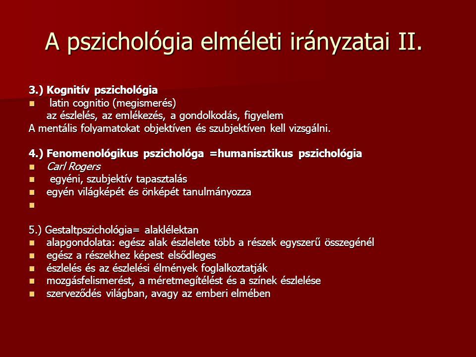 A pszichológia kutatási alapterületei Általános pszichológia SzociálpszichológiaSzemélyiségpszichológiaFejlődéspszichológia empirikus módszer empirikus módszer más természettudomány (pl.:élettan, a sejtbiológia, a neurobiológia, a biokémia, a matematikai statisztika eredményeit is felhasználja más természettudomány (pl.:élettan, a sejtbiológia, a neurobiológia, a biokémia, a matematikai statisztika eredményeit is felhasználja