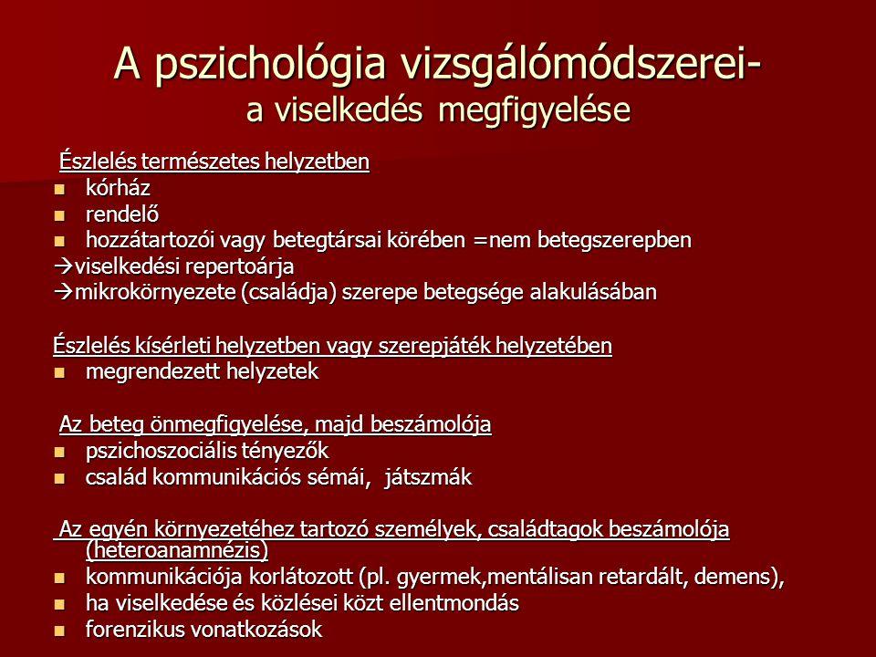 A pszichológia vizsgálómódszerei- a viselkedés megfigyelése Észlelés természetes helyzetben Észlelés természetes helyzetben kórház kórház rendelő rend