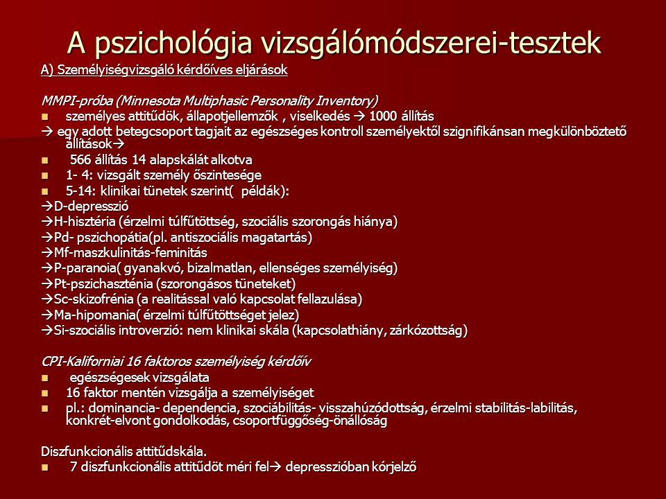 A pszichológia vizsgálómódszerei-tesztek A) Személyiségvizsgáló kérdőíves eljárások MMPI-próba (Minnesota Multiphasic Personality Inventory) személyes