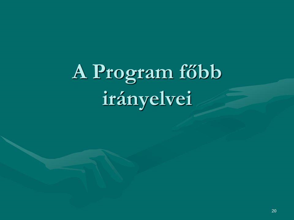 20 A Program főbb irányelvei