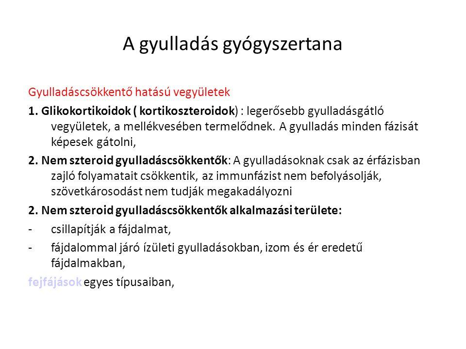 A gyulladás gyógyszertana Gyulladáscsökkentő hatású vegyületek 1. Glikokortikoidok ( kortikoszteroidok) : legerősebb gyulladásgátló vegyületek, a mell