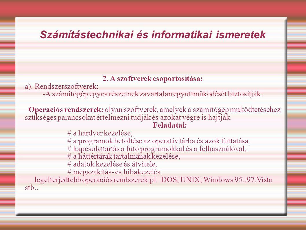 Számítástechnikai és informatikai ismeretek A szoftverek csoportosítása 1.