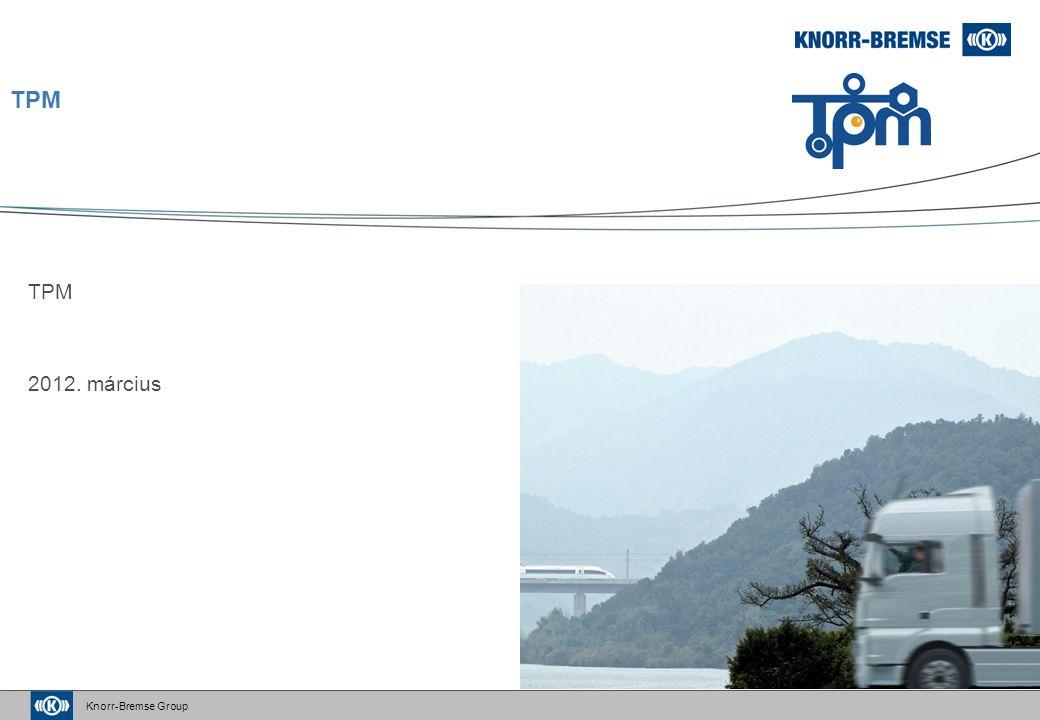 Knorr-Bremse Group TPM 2012. március TPM