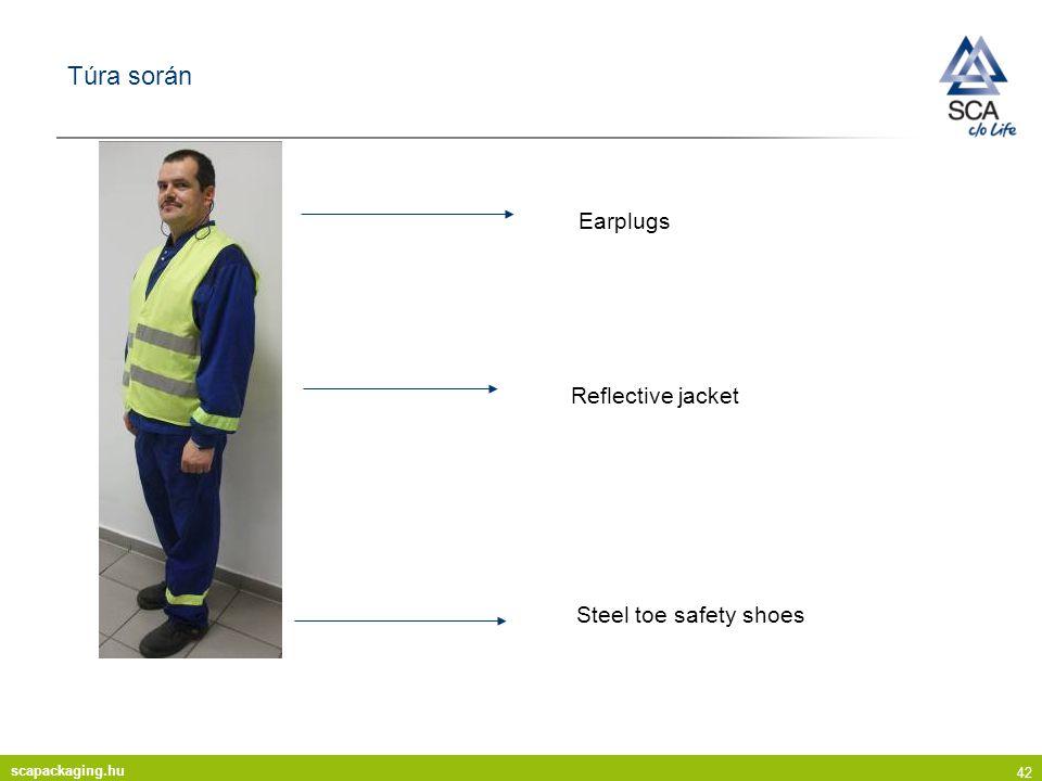 scapackaging.hu 42 Túra során Reflective jacket Steel toe safety shoes Earplugs