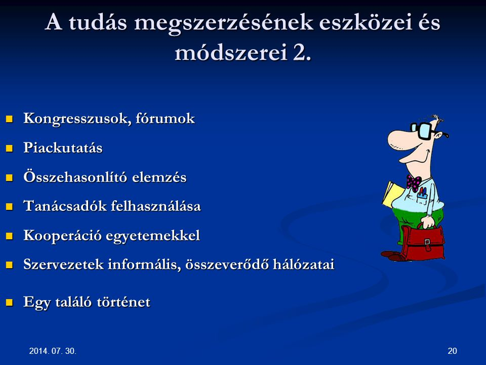 2014.07. 30. 20 A tudás megszerzésének eszközei és módszerei 2.