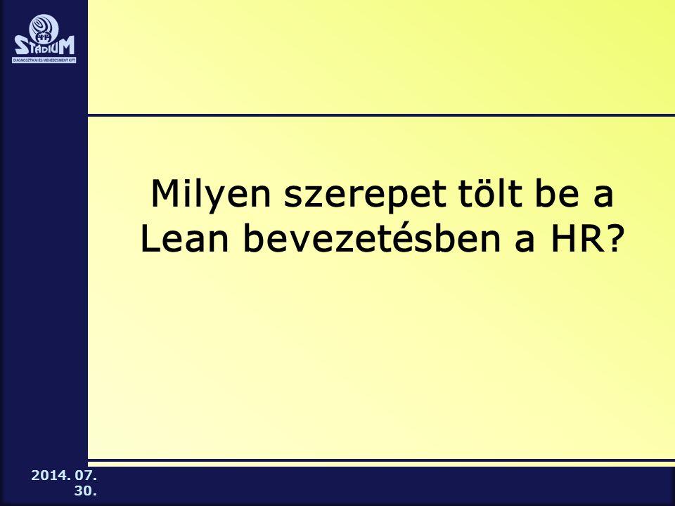 2014. 07. 30. Milyen szerepet tölt be a Lean bevezetésben a HR?
