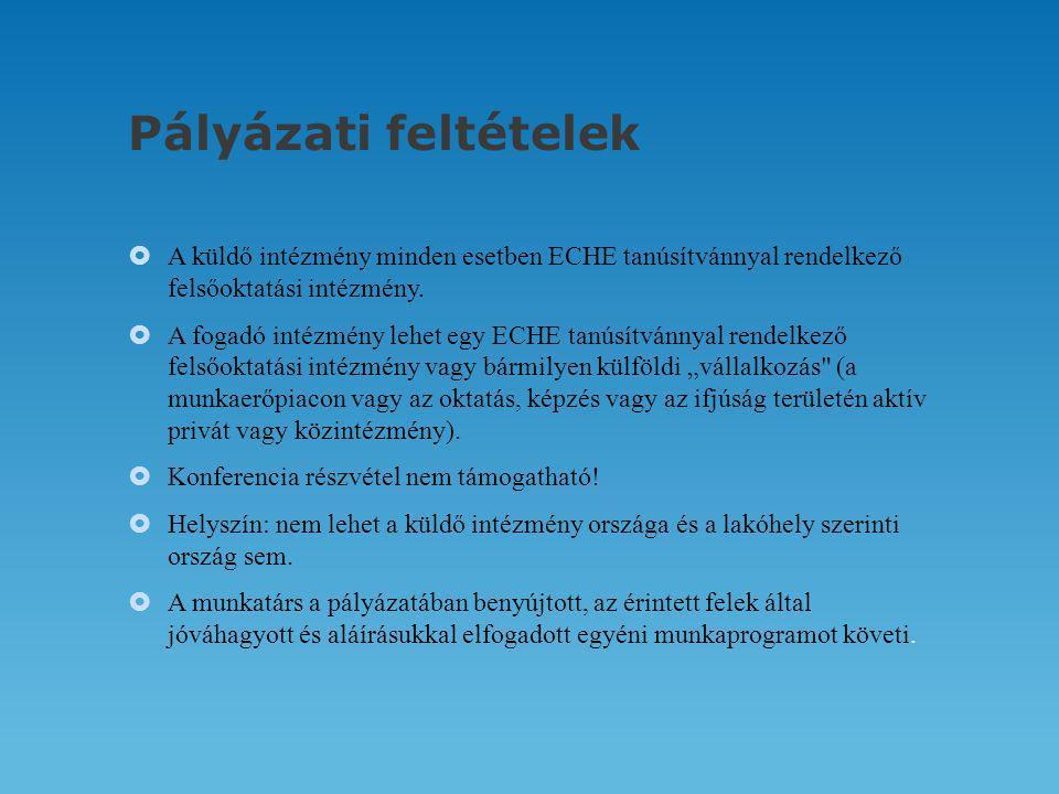 Pályázati feltételek  A küldő intézmény minden esetben ECHE tanúsítvánnyal rendelkező felsőoktatási intézmény.