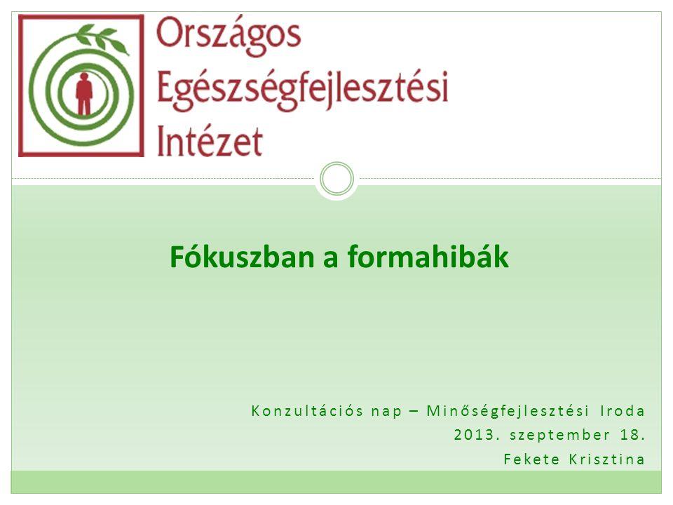 Konzultációs nap – Minőségfejlesztési Iroda 2013. szeptember 18.