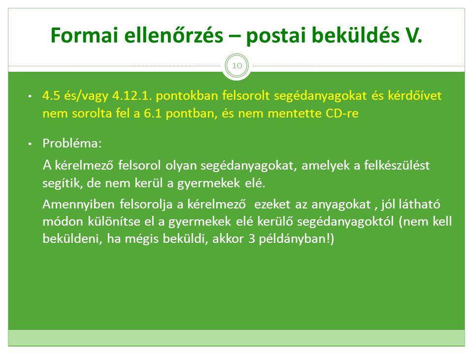 Formai ellenőrzés – postai beküldés V. 4.5 és/vagy 4.12.1.