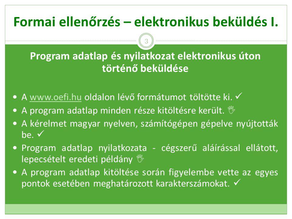 Formai ellenőrzés – elektronikus beküldés II.A program adatlap minden része kitöltésre került.