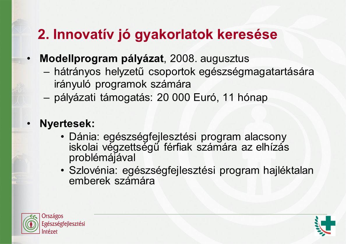 2. Innovatív jó gyakorlatok keresése Modellprogram pályázat, 2008.