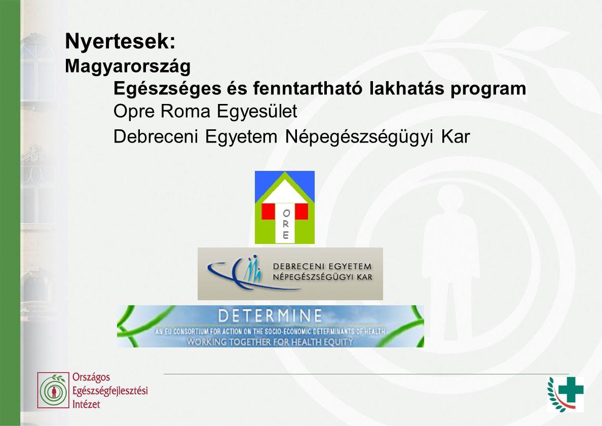 Nyertesek: Magyarország Egészséges és fenntartható lakhatás program Opre Roma Egyesület Debreceni Egyetem Népegészségügyi Kar OREORE