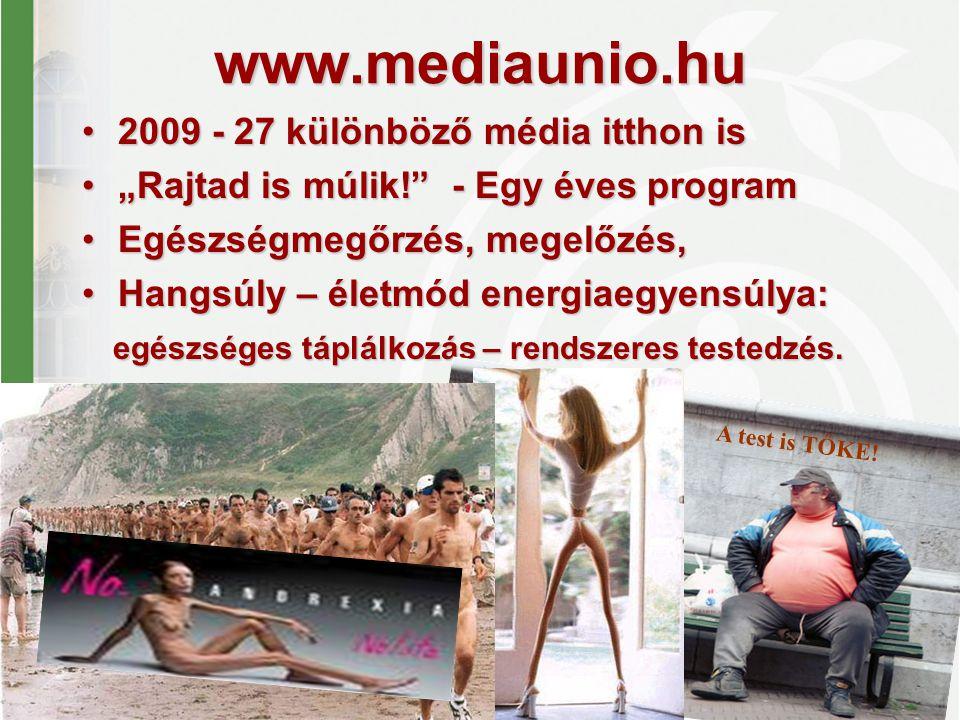 "www.mediaunio.hu 2009 - 27 különböző média itthon is2009 - 27 különböző média itthon is ""Rajtad is múlik!"" - Egy éves program""Rajtad is múlik!"" - Egy"