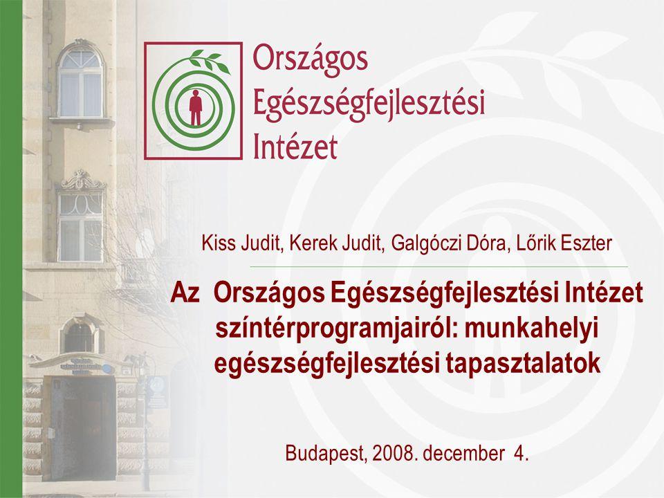 Kiss Judit, Kerek Judit, Galgóczi Dóra, Lőrik Eszter Az Országos Egészségfejlesztési Intézet színtérprogramjairól: munkahelyi egészségfejlesztési tapa