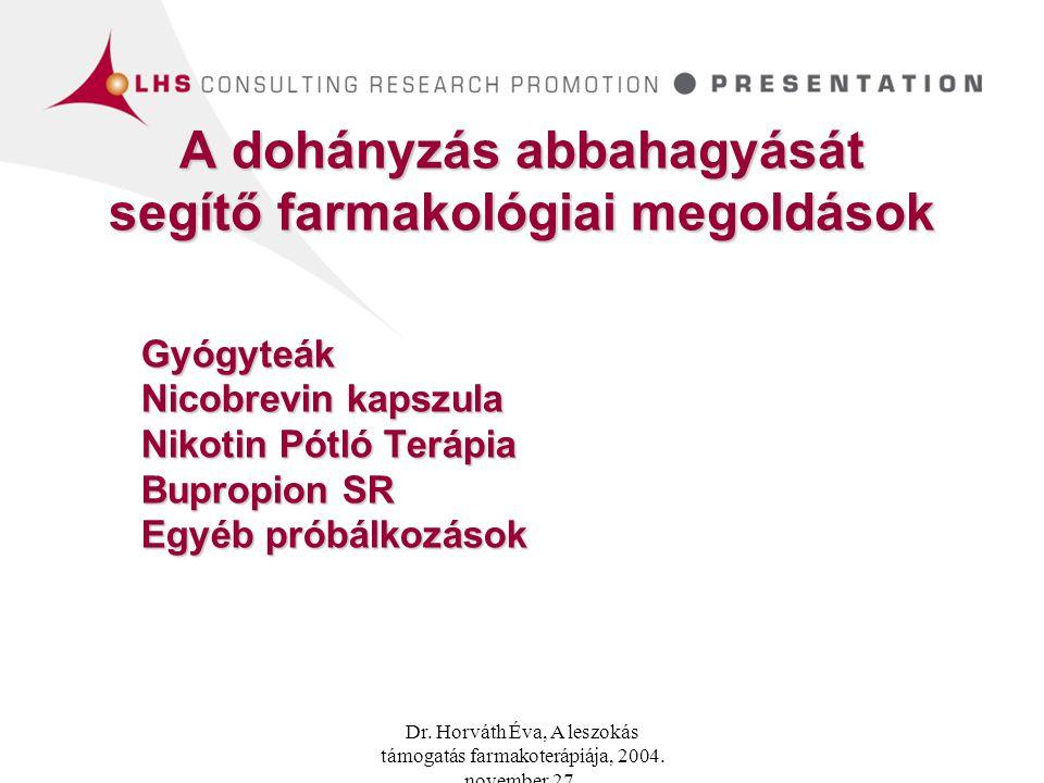 Dr.Horváth Éva, A leszokás támogatás farmakoterápiája, 2004.
