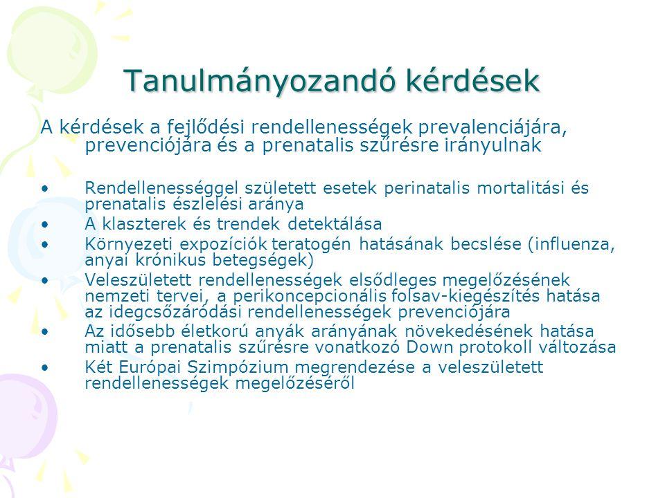 Tanulmányozandó kérdések A kérdések a fejlődési rendellenességek prevalenciájára, prevenciójára és a prenatalis szűrésre irányulnak Rendellenességgel