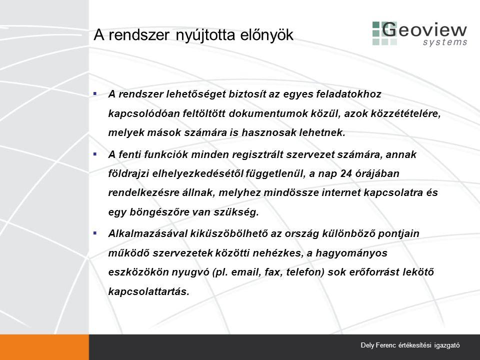 A rendszer nyújtotta előnyök  A rendszer lehetőséget biztosít az egyes feladatokhoz kapcsolódóan feltöltött dokumentumok közül, azok közzétételére, m